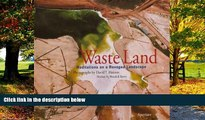 Best Buy Deals  Waste Land: Meditations an a Ravaged Landscape  Full Ebooks Most Wanted