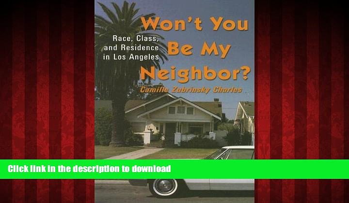 Best book  Won t You Be My Neighbor?: Race, Class, and Residence in Los Angeles online