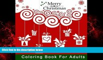Free [PDF] Downlaod  A Very Merry Christmas Coloring Book for Adults: A Holiday Themed Coloring