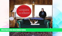 Must Have  My Couch is Your Couch: Exploring How People Live Around the World  Most Wanted