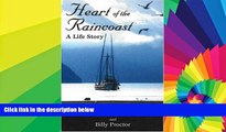 Ebook Best Deals  Heart of the Raincoast: A Life Story  Most Wanted