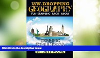 Buy NOW  Jaw-Dropping Geography: Fun Learning Facts About Terrific Tourism: Illustrated Fun