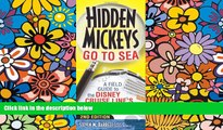Ebook Best Deals  Hidden Mickeys Go To Sea: A Field Guide to the Disney Cruise Line s Best Kept