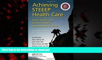 Best books  Achieving STEEEP Health Care: Baylor Health Care System s Quality Improvement Journey