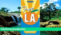 Ebook deals  Free L.A. The Ultimate Free Fun Guide to the City of Angels (Los Angeles)  Most Wanted