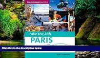Ebook Best Deals  Take the Kids Paris   Disneyland Resort Paris, 4th (Take the Kids - Cadogan)