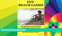 Ebook Best Deals  Fun Beach Games: 24 Beach Activities for Kids to Play Outdoors, at Parties   on