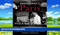 Best Buy PDF  Hemingway s Paris: A Writer s City in Words and Images  Best Seller Books Most Wanted