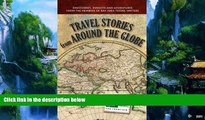 Best Buy Deals  Travel Stories from Around the Globe: Discoveries, Insights and Adventures from