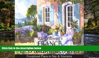 Must Have  France Bed and Breakfasts: Exceptional Places to Stay   Itineraries  Full Ebook
