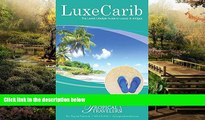 Must Have  LuxeCarib: The Lavish Lifestyle Guide to Luxury in Antigua  Buy Now