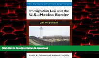 liberty book  Immigration Law and the U.S.–Mexico Border: ¿Sí se puede? (The Mexican American