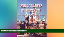 Ebook Best Deals  Seen, Un-Seen Disneyland: What You See at Disneyland, but Never Really See  Most