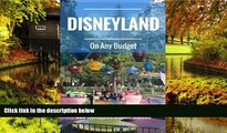 Ebook deals  Disneyland On Any Budget: Money Saving Tips from The Happiest Blog on Earth  Full Ebook