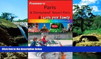 Ebook deals  Frommer s Paris and Disneyland Resort Paris With Your Family: From Captivating