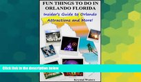 Ebook Best Deals  FUN THINGS TO DO IN ORLANDO FLORIDA.  Insider s Guide to Orlando Attractions and