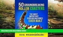 Ebook Best Deals  50 Groundbreaking Roller Coasters: The Most Important Scream Machines Ever