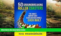 Ebook Best Deals  50 Groundbreaking Roller Coasters: The Most Important Scream Machines Ever