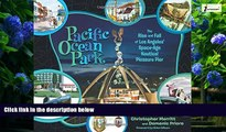 Best Buy Deals  Pacific Ocean Park: The Rise and Fall of Los Angeles  Space Age Nautical Pleasure