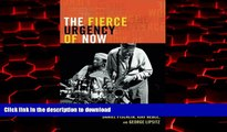 Read books  The Fierce Urgency of Now: Improvisation, Rights, and the Ethics of Cocreation