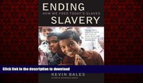 Best book  Ending Slavery: How We Free Today s Slaves online to buy