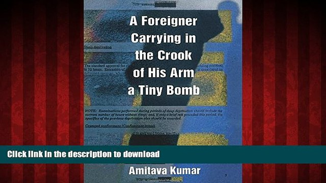 Best books  A Foreigner Carrying in the Crook of His Arm a Tiny Bomb online pdf
