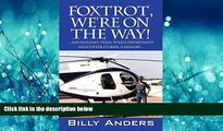 EBOOK ONLINE  Foxtrot, We re on the Way! ... San Antonio, Texas, Police Department Helicopter