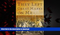 Read book  They Left Great Marks on Me: African American Testimonies of Racial Violence from