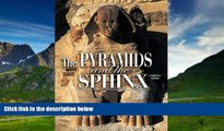 Books to Read  The Pyramids and the Sphinx (Egyptian Treasures S.)  Full Ebooks Most Wanted