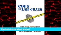 Best books  Cops in Lab Coats: Curbing Wrongful Convictions through Independent Forensic