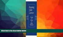 READ book  Becoming Adult Learners: Principles and Practices for Effective Development  BOOK