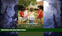 Free [PDF] Downlaod  Movement and Dance in Young Children s Lives: Crossing the Divide