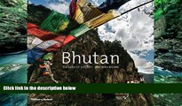 Big Deals  Bhutan: The Land of Serenity  Full Ebooks Most Wanted