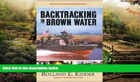 READ FULL  Backtracking in Brown Water: Retracing Life on Mekong Delta River Patrols  Premium PDF
