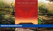 READ FULL  The Chinese Mind: Understanding Traditional Chinese Beliefs and Their Influence on