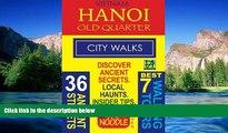 Must Have  Vietnam Hanoi Old Quarter City Walks: Best 7 Walking Tours. Discover 36 Ancient