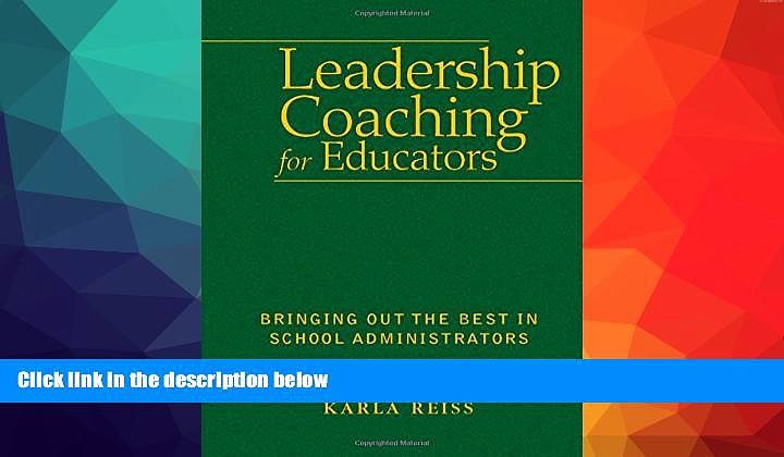 FREE PDF  Leadership Coaching for Educators: Bringing Out the Best in School Administrators READ