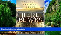 Books to Read  Here Be Yaks: Travels in Far West Tibet  Best Seller Books Most Wanted
