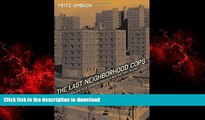 liberty book  The Last Neighborhood Cops: The Rise and Fall of Community Policing in New York