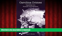 liberty book  Carolina Crimes:: Case Files of a Forensic Photographer (True Crime) online to buy