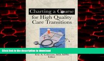Read books  Charting A Course For High Quality Care Transitions online to buy