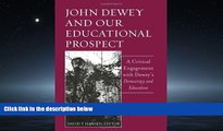 FREE PDF  John Dewey and Our Educational Prospect: A Critical Engagement with Dewey s Democacy and