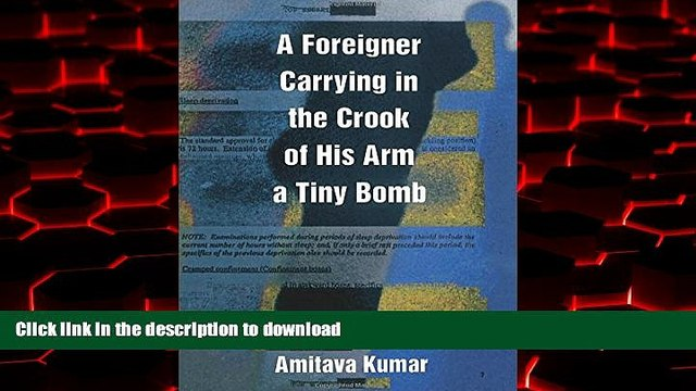 Read book  A Foreigner Carrying in the Crook of His Arm a Tiny Bomb online for ipad