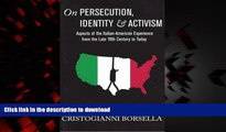 Read books  On Persecution, Identity   Activism: Aspects of the Italian-American Experience from