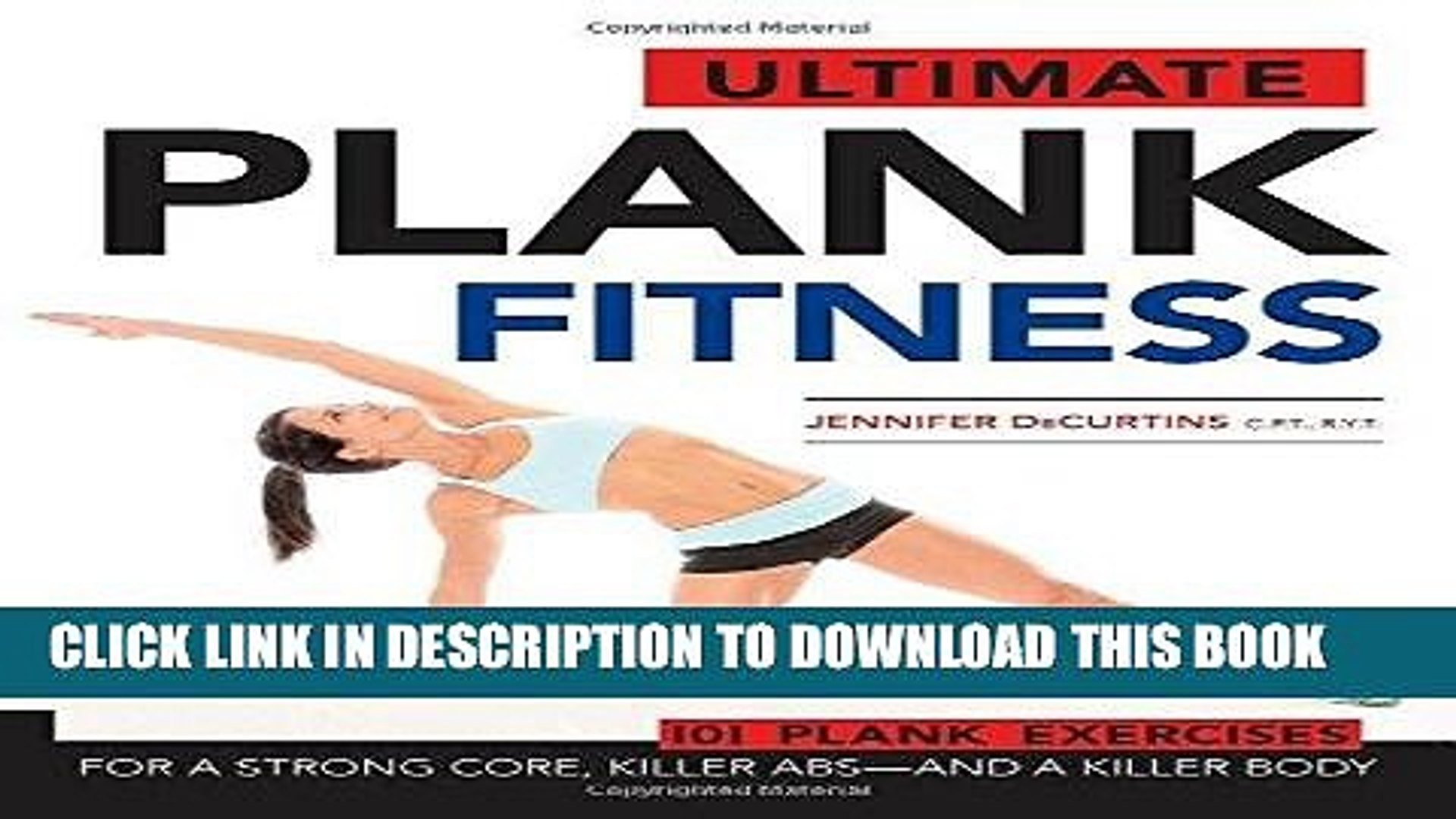 Best Seller Ultimate Plank Fitness: For a Strong Core, Killer Abs - and a Killer Body Free Read