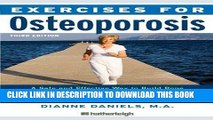 Ebook Exercises for Osteoporosis, Third Edition: A Safe and Effective Way to Build Bone Density