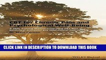 Ebook CBT for Chronic Pain and Psychological Well-Being: A Skills Training Manual Integrating DBT,