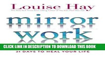 Best Seller Mirror Work: 21 Days to Heal Your Life Free Read