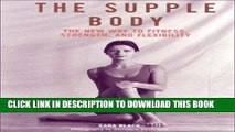Ebook The Supple Body: The New Way to Fitness, Strength, and Flexibility Free Read