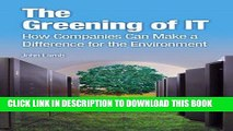 Best Seller The Greening of IT: How Companies Can Make a Difference for the Environment Free Read